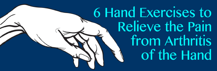 6 Hand Exercises to Relieve the Pain from Arthritis of the Hand in Louisiana