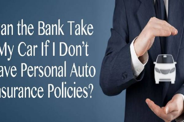 Can the Bank Take My Car If I Don't Personal Auto Insurance Policies in Alliance?