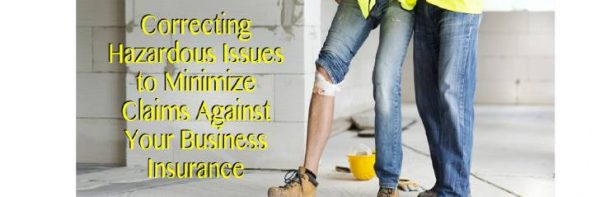 Correcting Hazardous Issues to Minimize ClaimsAgainst Your Business Insurance in Alliance